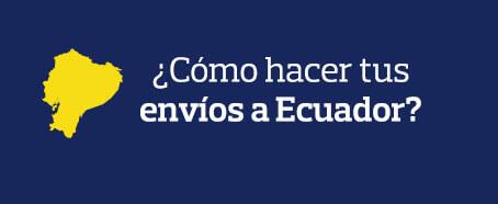 ¿Cómo hacer tus envíos a Ecuador?